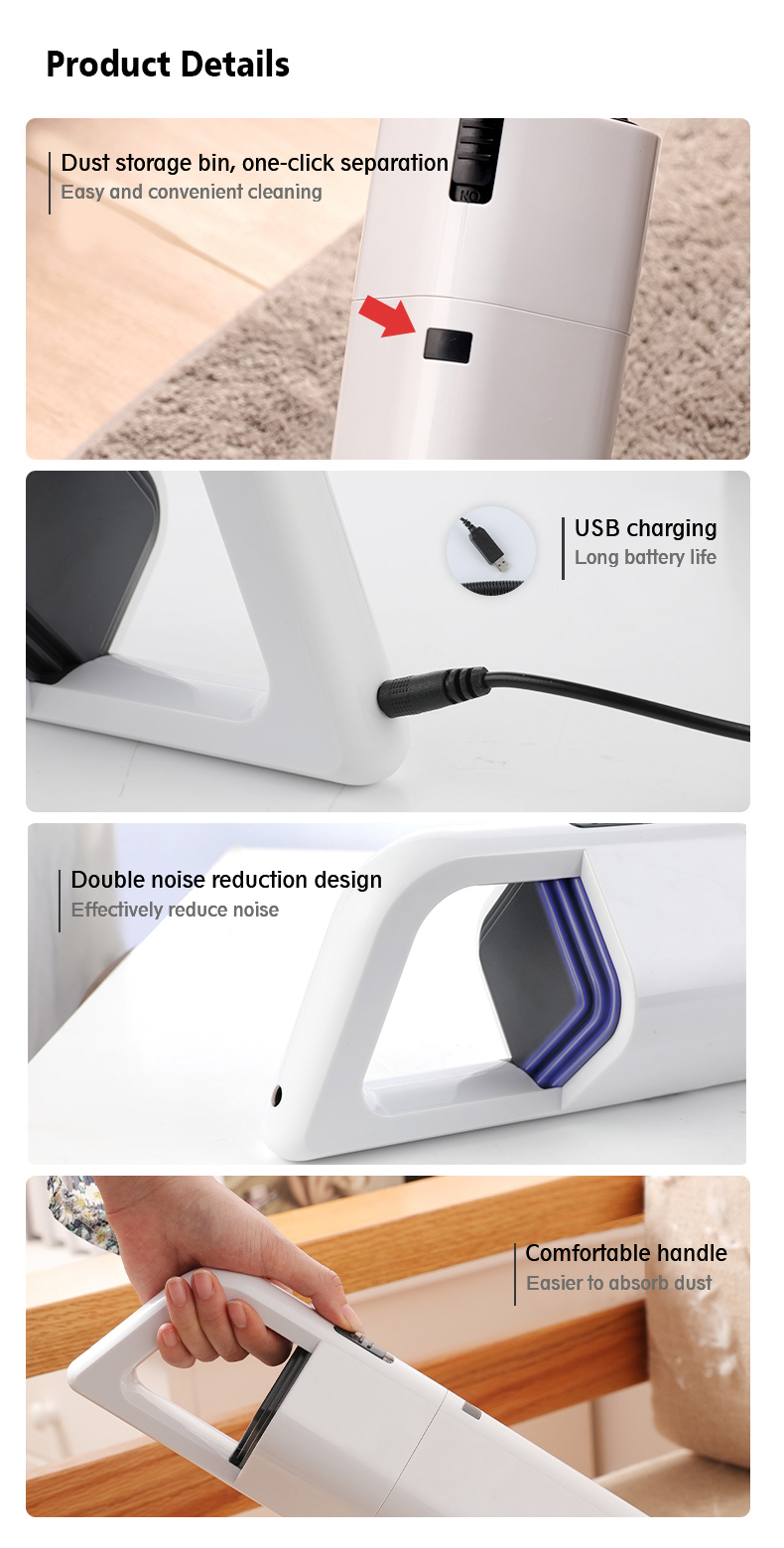 product detail:one-click separation,usb charging,long battery life,double noise reduction design,easier to absorb dust with the comfortable handle
